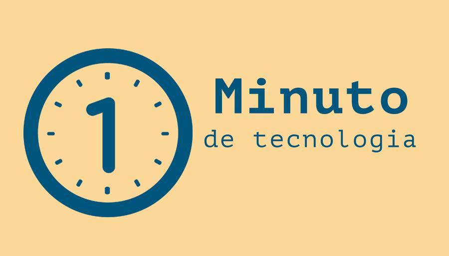 1 Minuto de Tecnologia