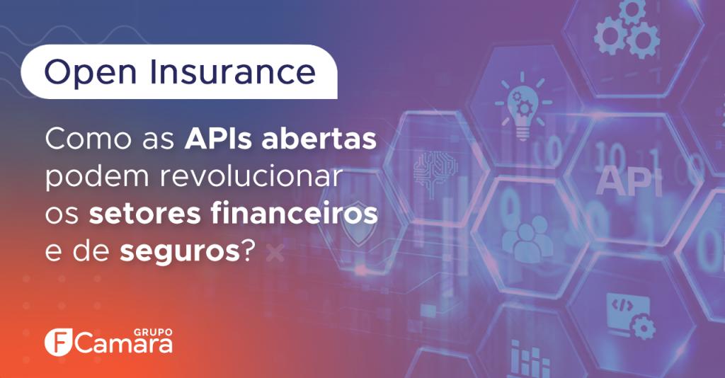 Como as APIs abertas podem revolucionar os setores financeiros e de seguros?