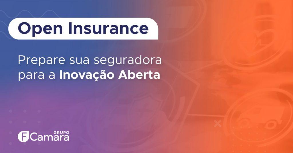 Open Insurance: prepare sua seguradora para a Inovação Aberta