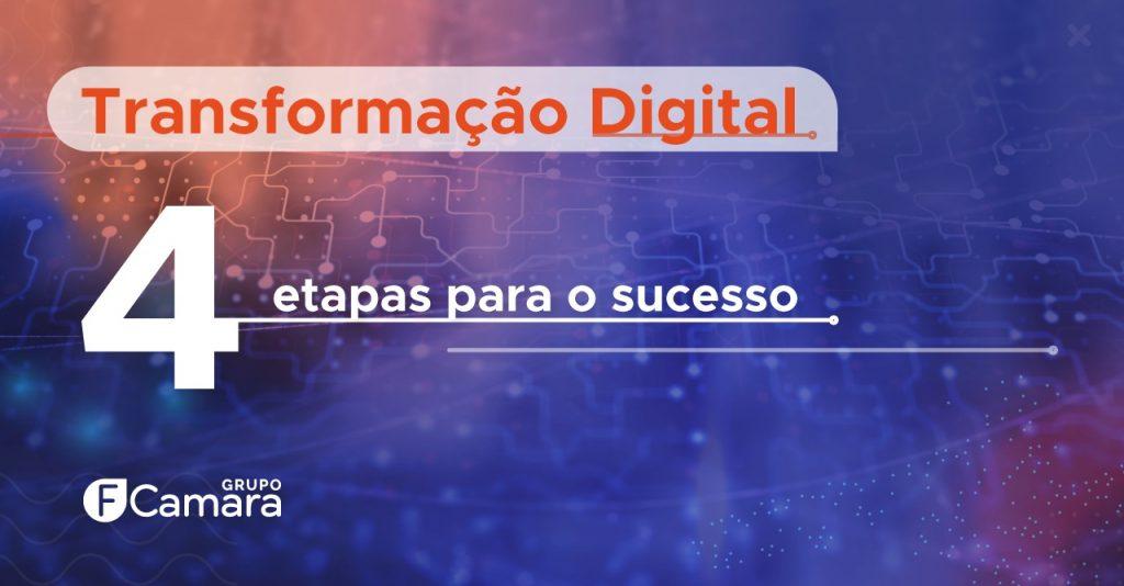 Transformação Digital: 4 etapas para o sucesso