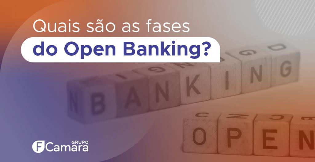 quais são as fases do open banking?