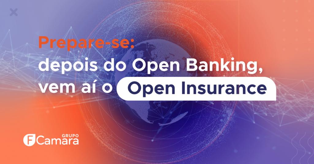 Prepare-se: depois do Open Banking vem ai o Open Insurance