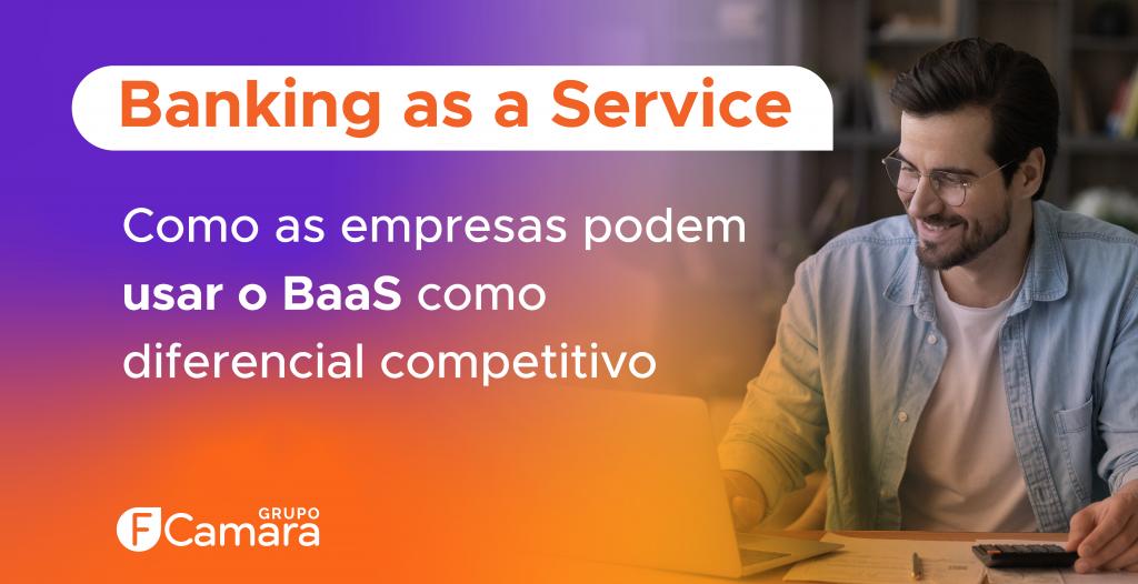 O que é banking as a service?